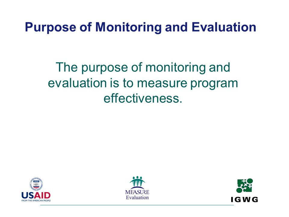 Purpose of Monitoring and Evaluation
