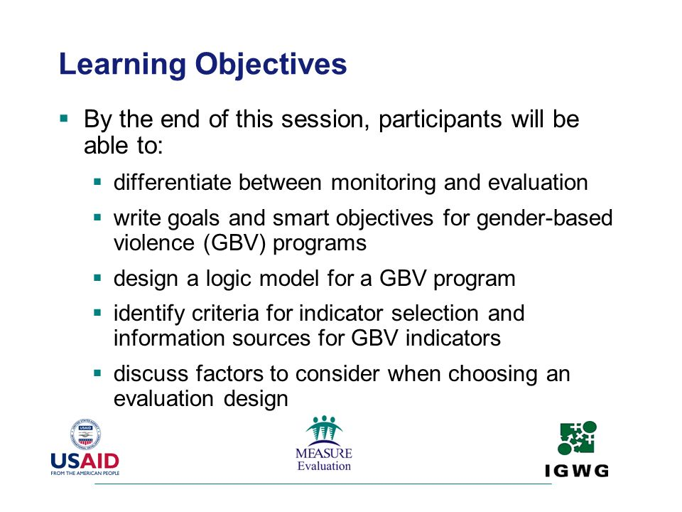 Learning Objectives By the end of this session, participants will be able to: differentiate between monitoring and evaluation.