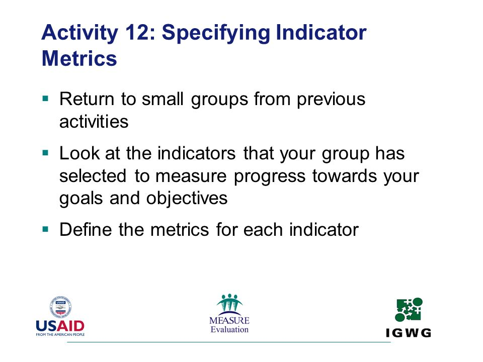Activity 12: Specifying Indicator Metrics