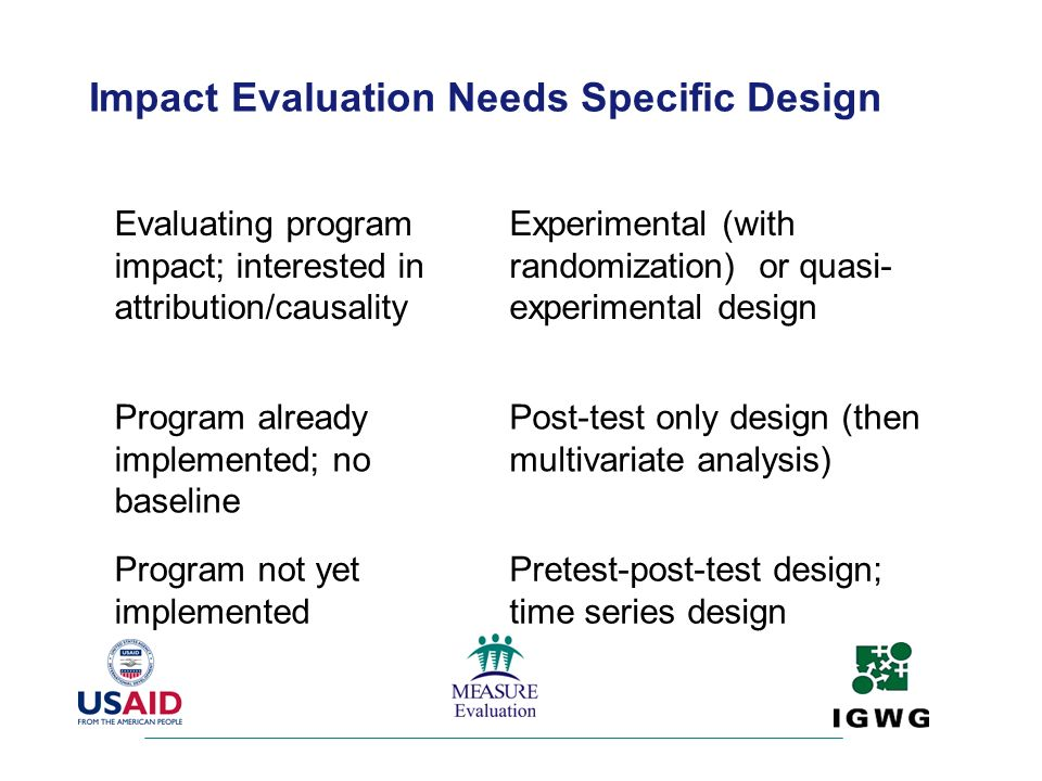 Impact Evaluation Needs Specific Design