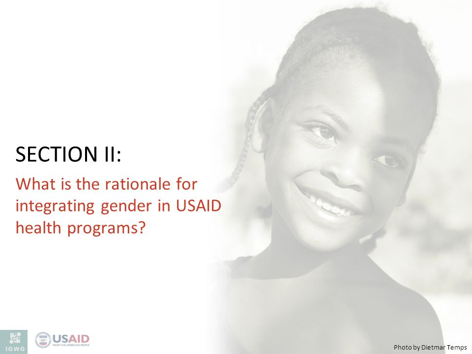 SECTION II: What is the rationale for integrating gender in USAID health programs.