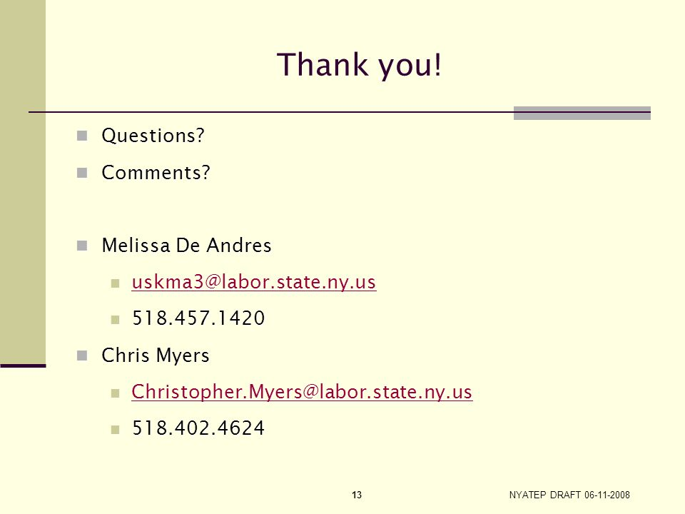 Thank you! Questions Comments Melissa De Andres