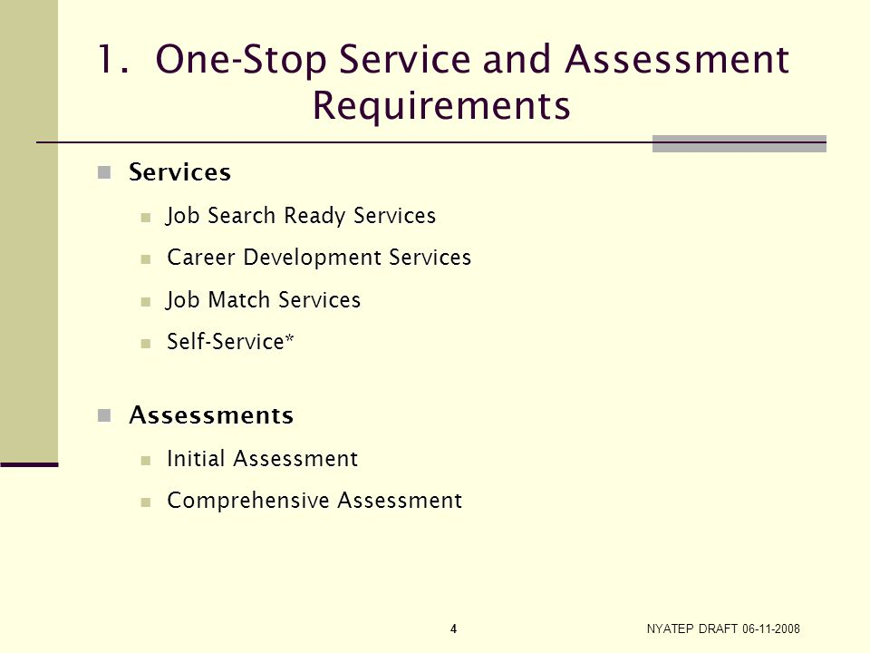 1. One-Stop Service and Assessment Requirements