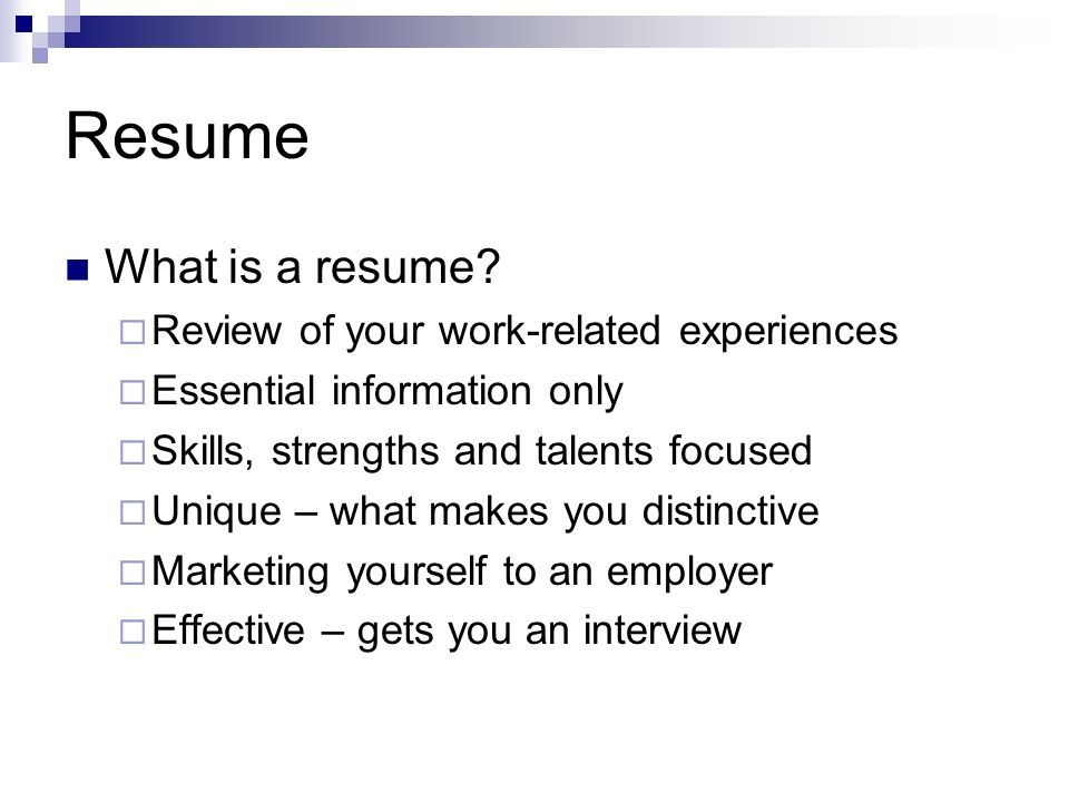 Resume What is a resume Review of your work-related experiences