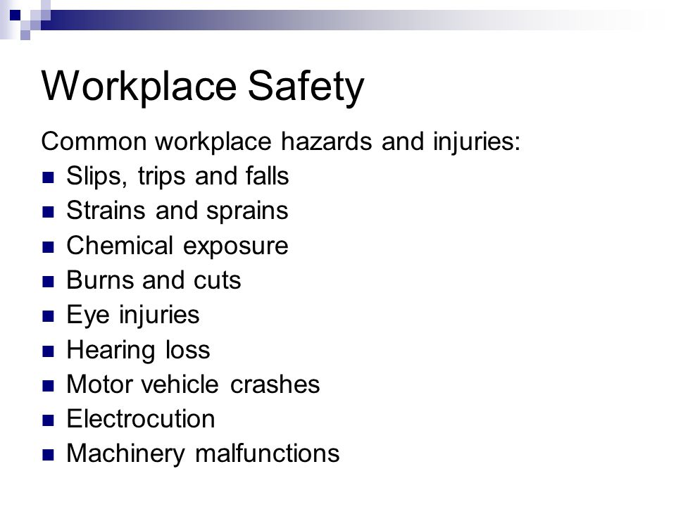 Workplace Safety Common workplace hazards and injuries: