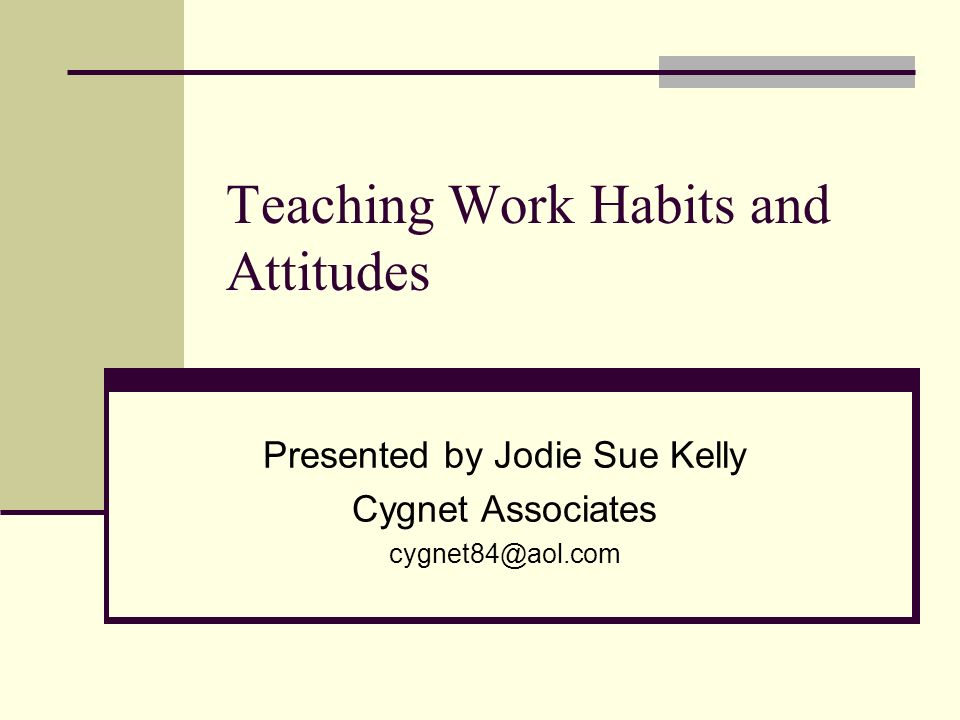 Teaching Work Habits and Attitudes