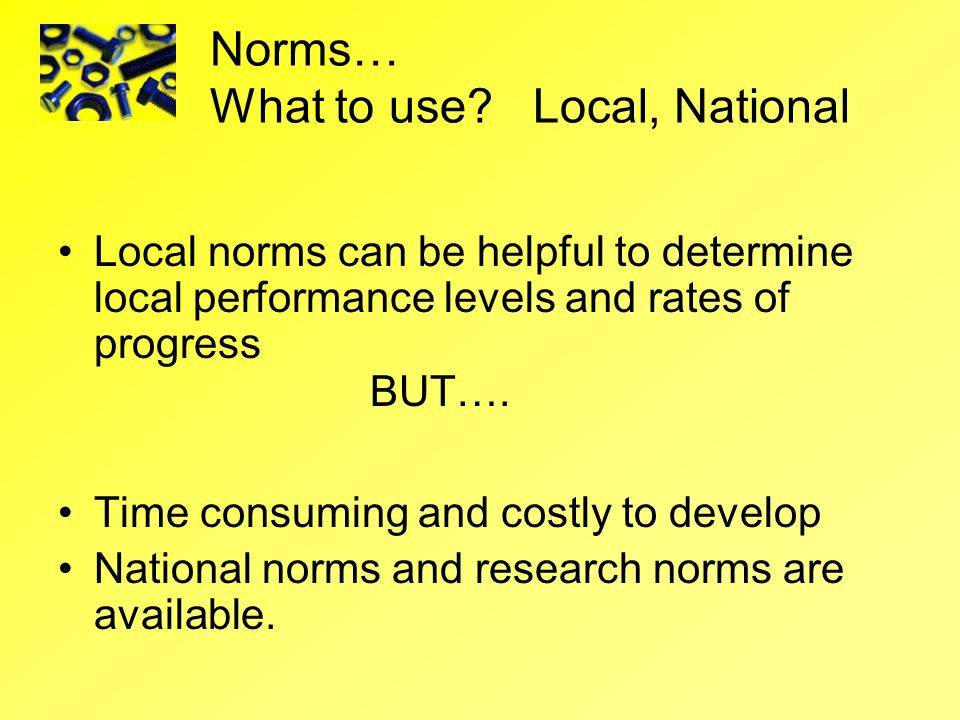 Norms… What to use Local, National