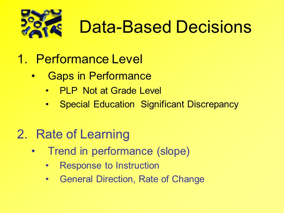 Data-Based Decisions Performance Level Rate of Learning