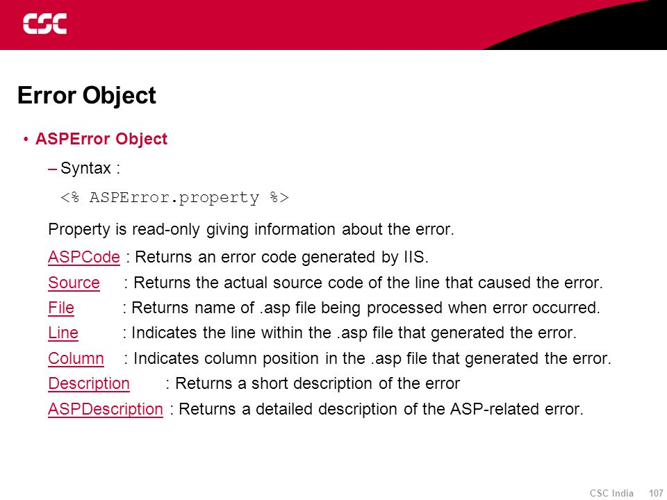 Error Object ASPError Object Syntax : <% ASPError.property %>