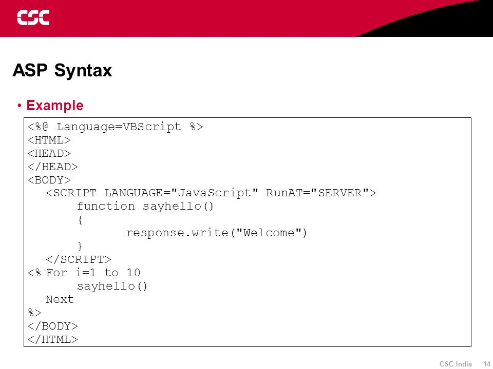 ASP Syntax Example <%@ Language=VBScript %> <HTML>