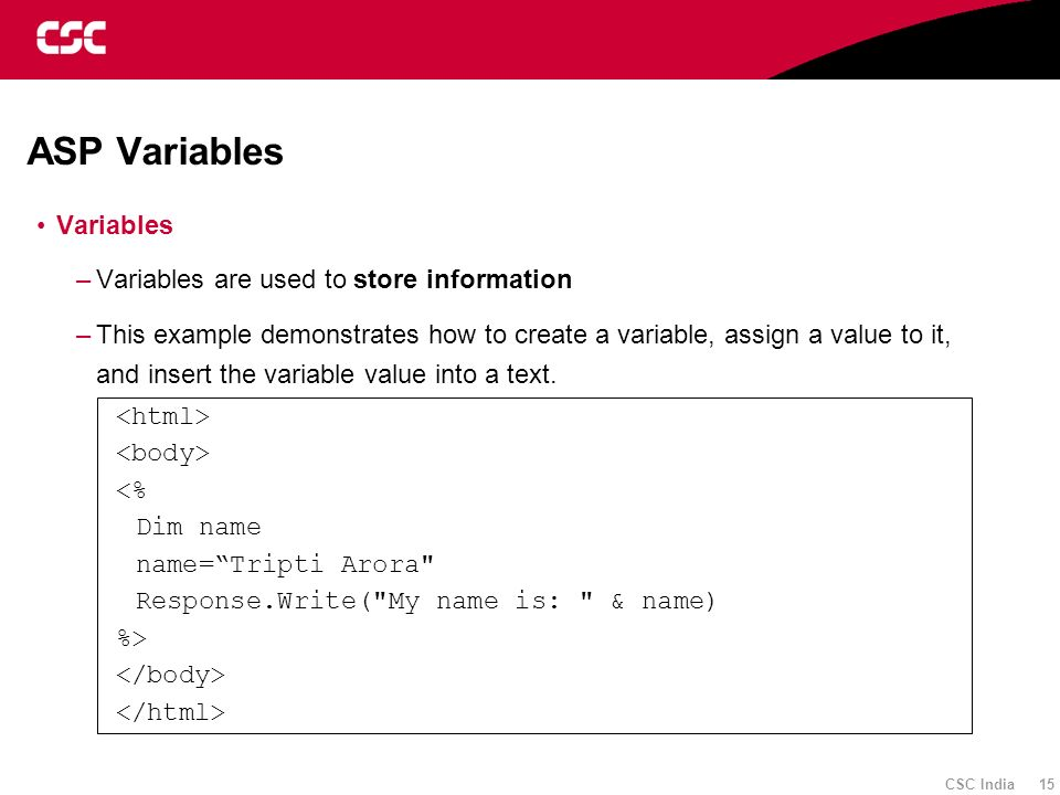 ASP Variables Variables Variables are used to store information