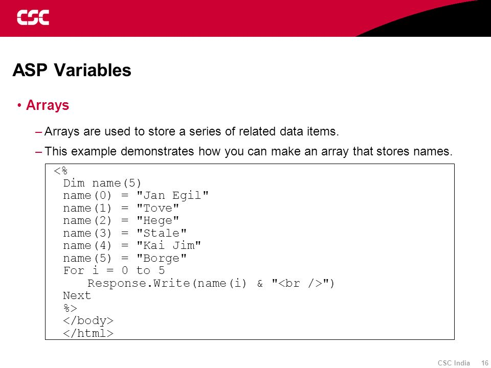 ASP Variables Arrays. Arrays are used to store a series of related data items.