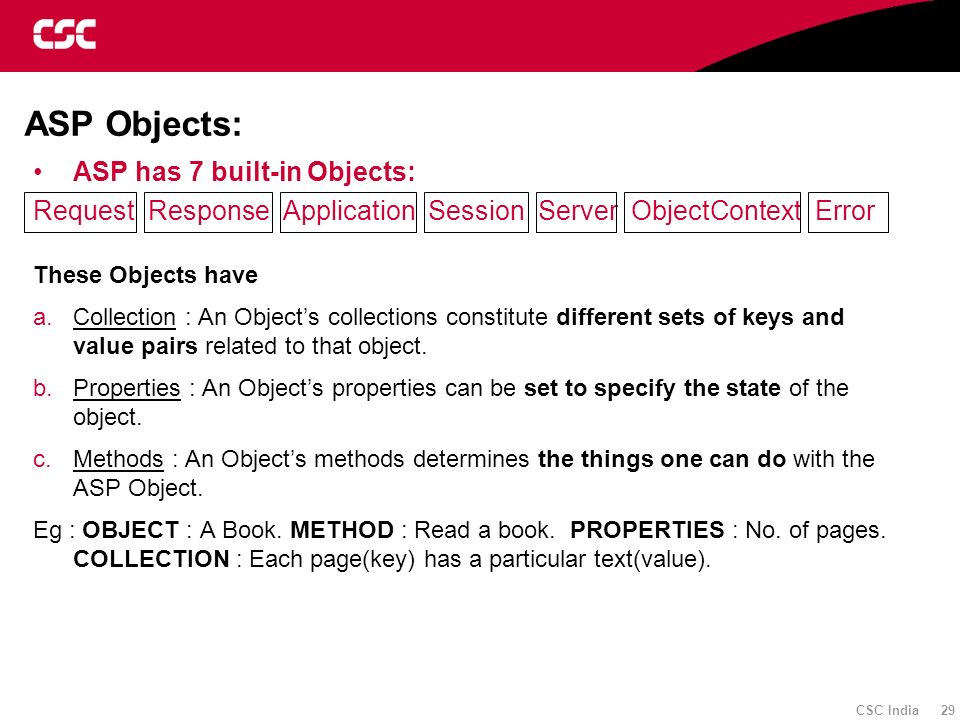 ASP Objects: ASP has 7 built-in Objects: