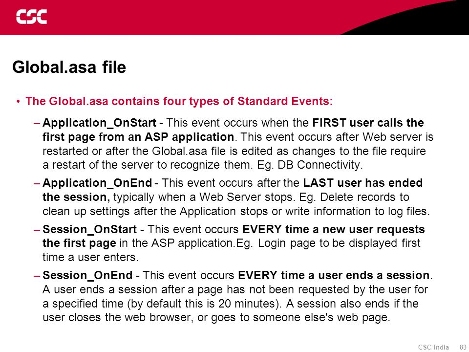 Global.asa file The Global.asa contains four types of Standard Events: