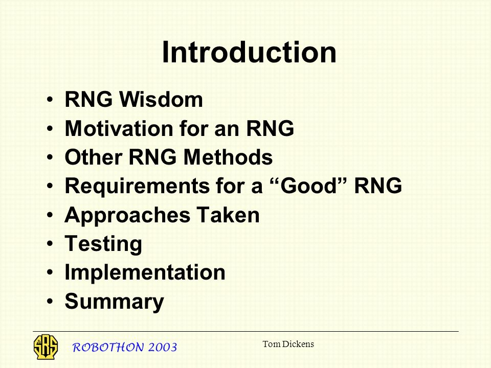 Introduction RNG Wisdom Motivation for an RNG Other RNG Methods