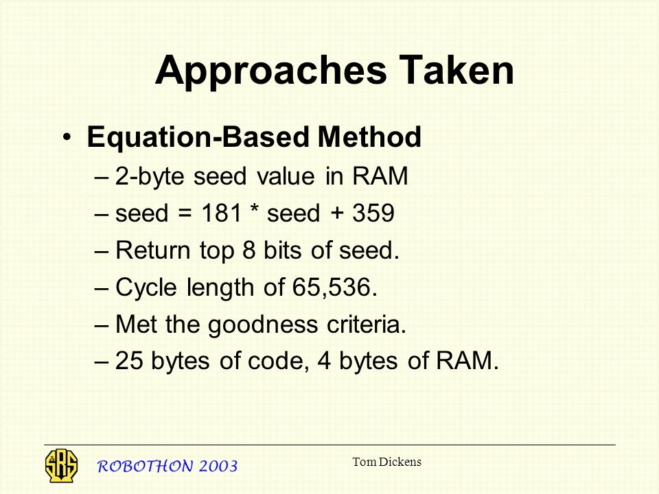 Approaches Taken Equation-Based Method 2-byte seed value in RAM