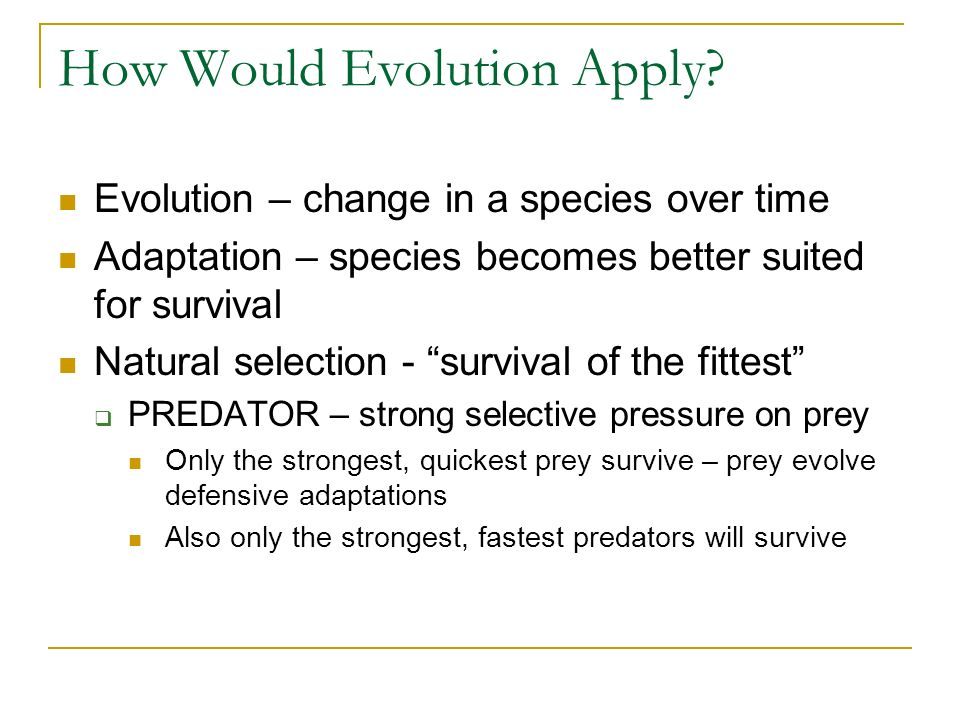 How Would Evolution Apply