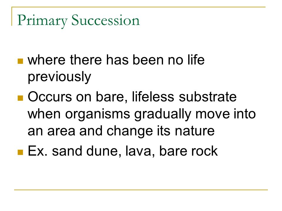 Primary Succession where there has been no life previously