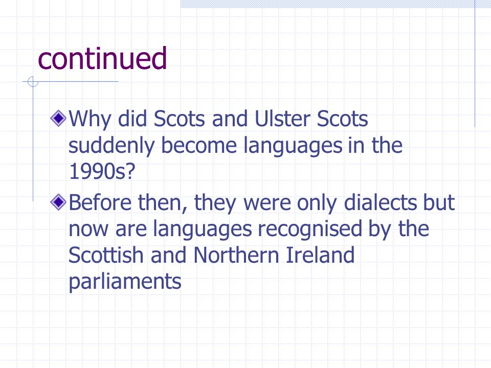 continued Why did Scots and Ulster Scots suddenly become languages in the 1990s