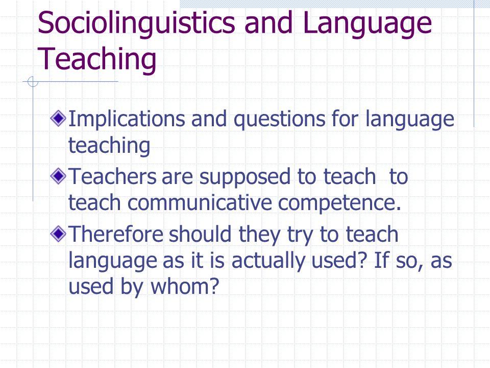 Sociolinguistics and Language Teaching
