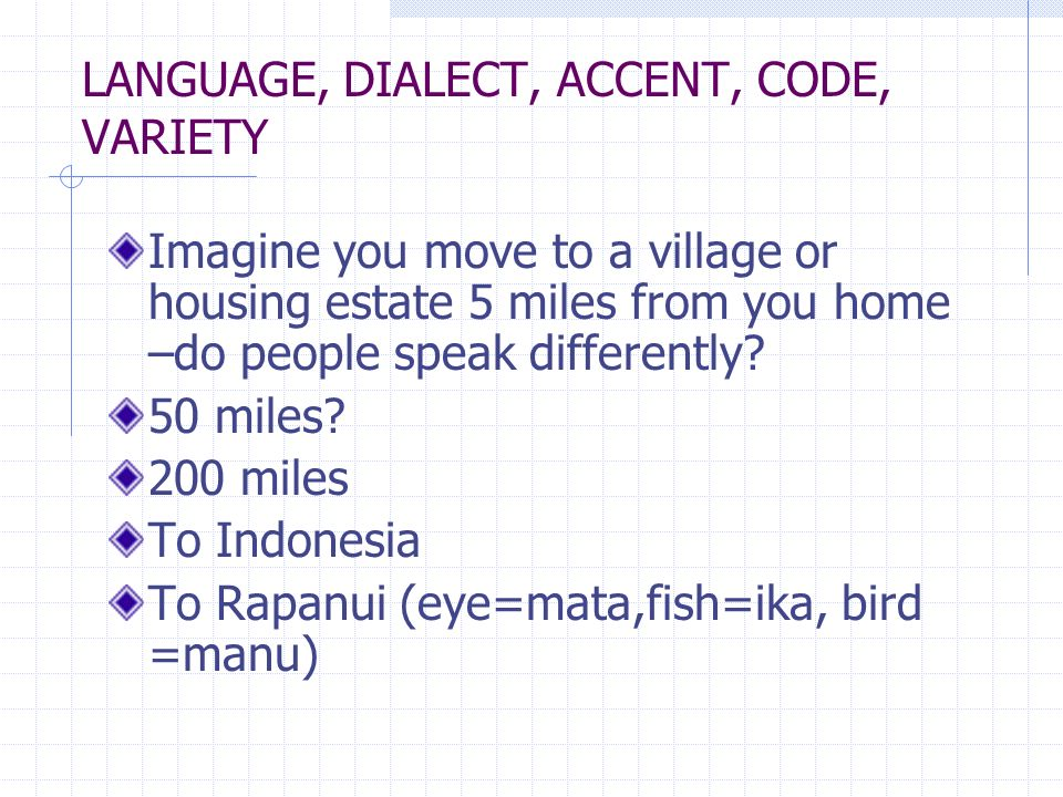 LANGUAGE, DIALECT, ACCENT, CODE, VARIETY