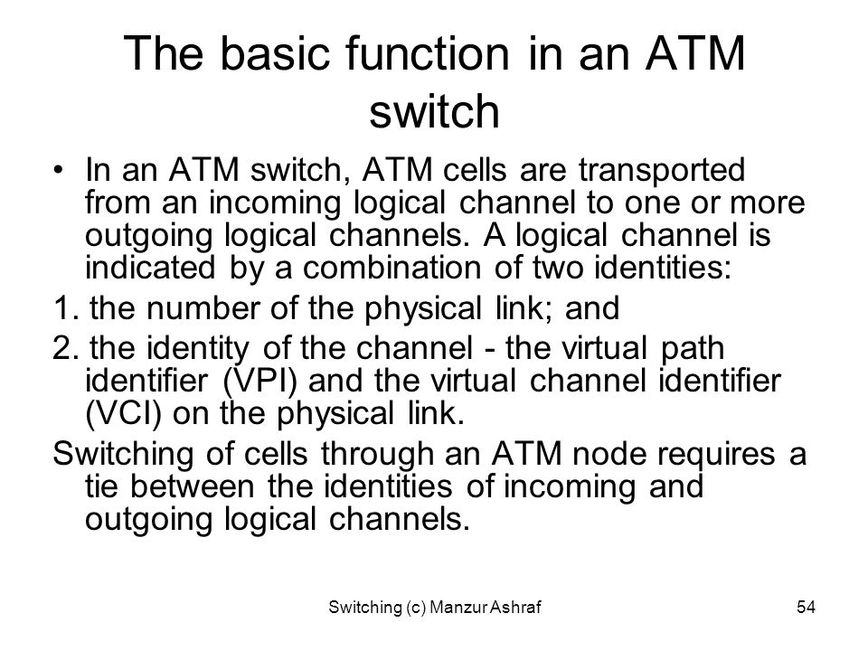 The basic function in an ATM switch