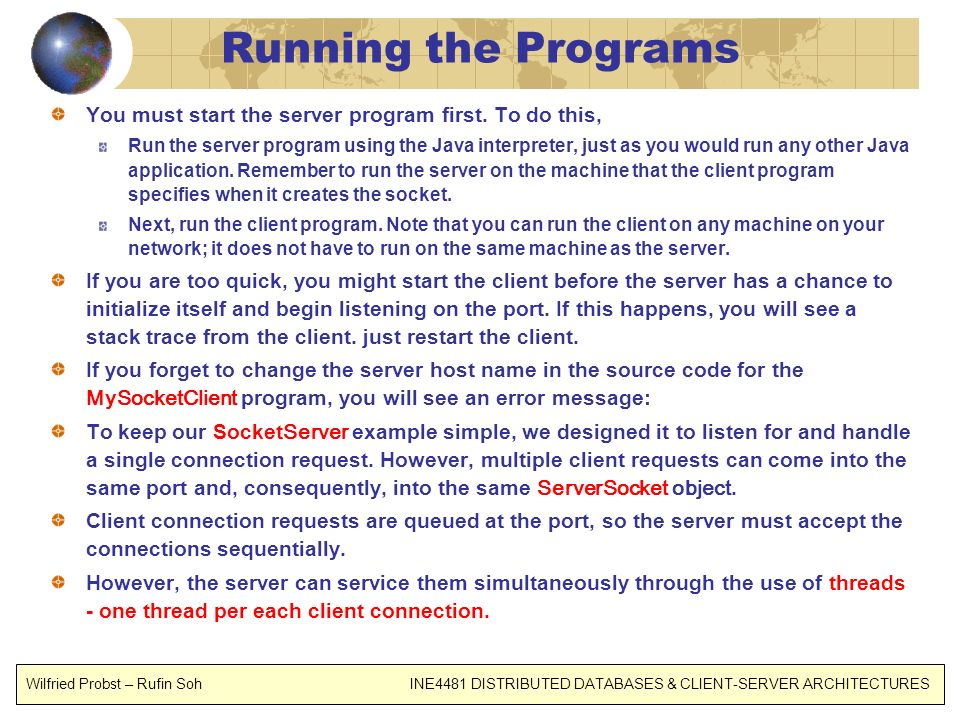 Running the Programs You must start the server program first. To do this,