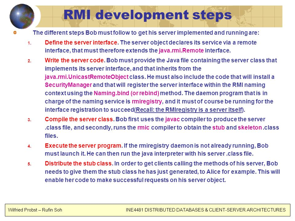 RMI development steps The different steps Bob must follow to get his server implemented and running are: