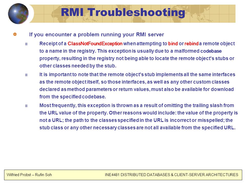 RMI Troubleshooting If you encounter a problem running your RMI server