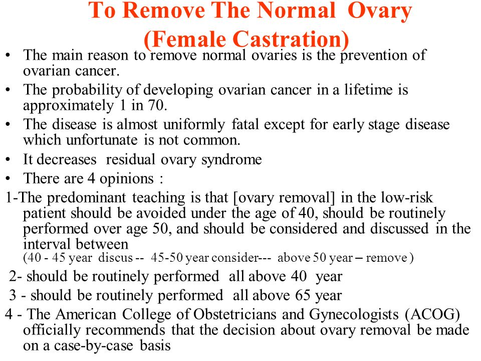 To Remove The Normal Ovary (Female Castration)