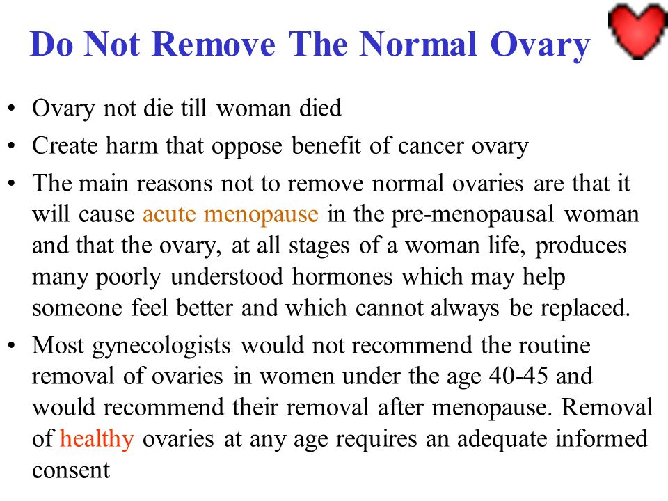 Do Not Remove The Normal Ovary