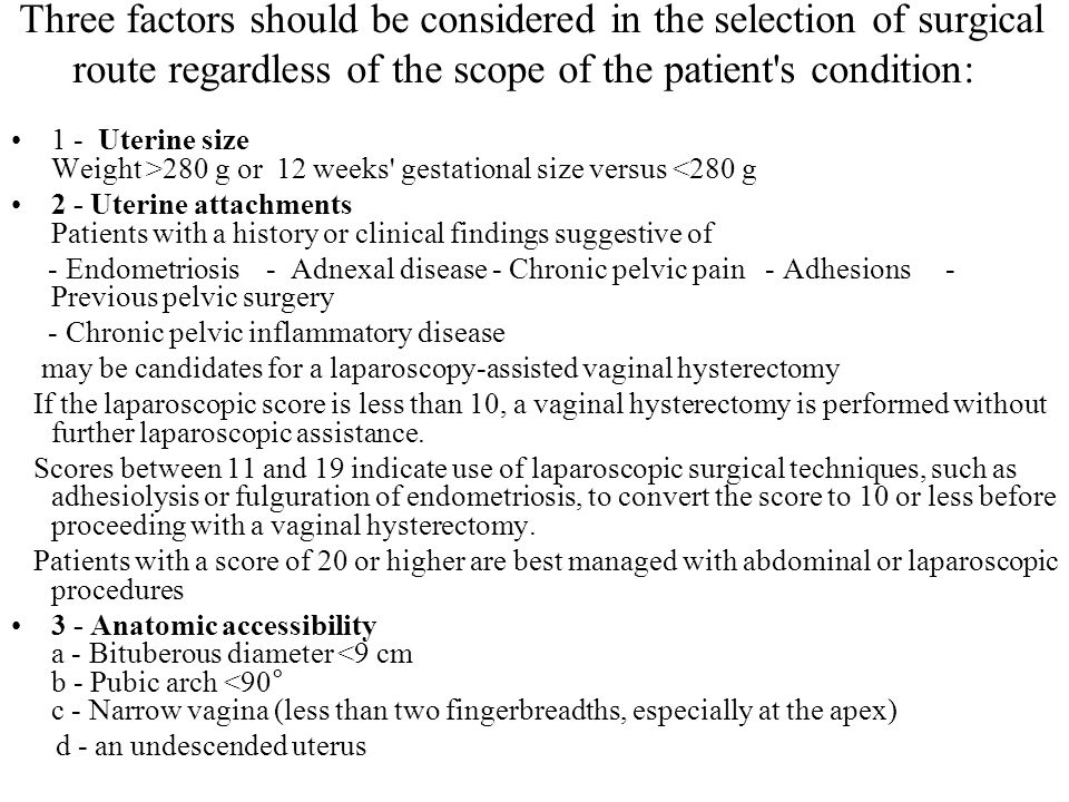 Three factors should be considered in the selection of surgical route regardless of the scope of the patient s condition: