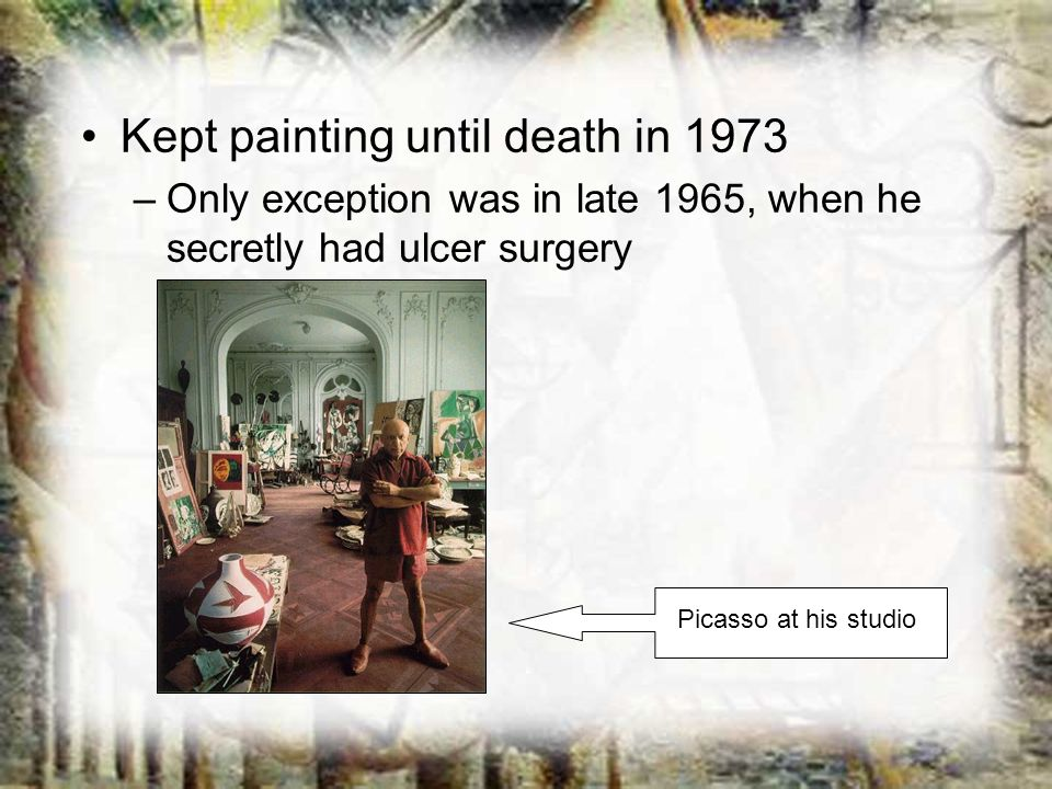 Kept painting until death in 1973