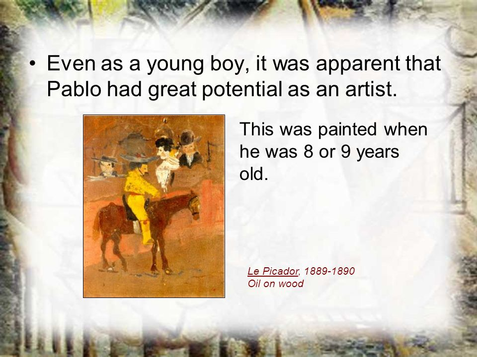 Even as a young boy, it was apparent that Pablo had great potential as an artist.