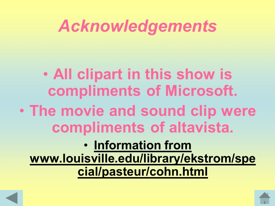 Acknowledgements All clipart in this show is compliments of Microsoft.