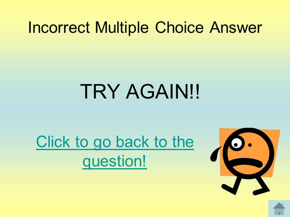 Incorrect Multiple Choice Answer