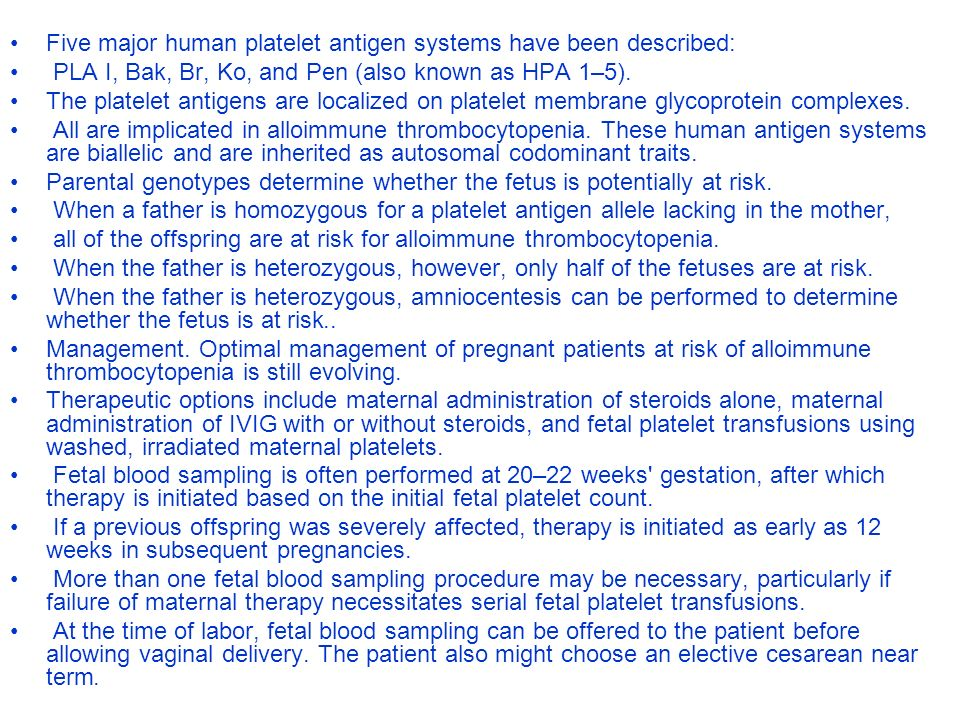 Five major human platelet antigen systems have been described: