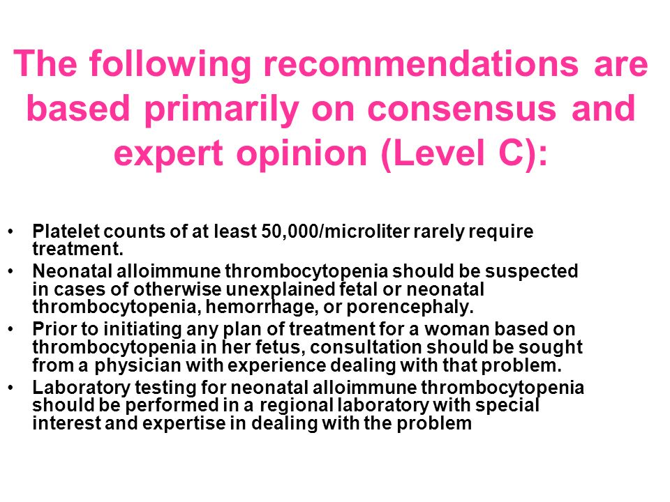 The following recommendations are based primarily on consensus and expert opinion (Level C):