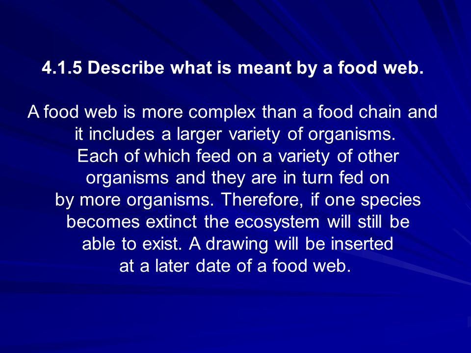 4.1.5 Describe what is meant by a food web.