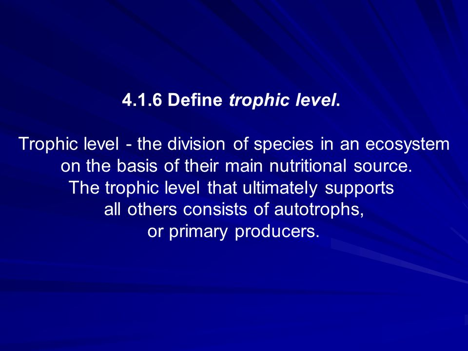 Trophic level - the division of species in an ecosystem