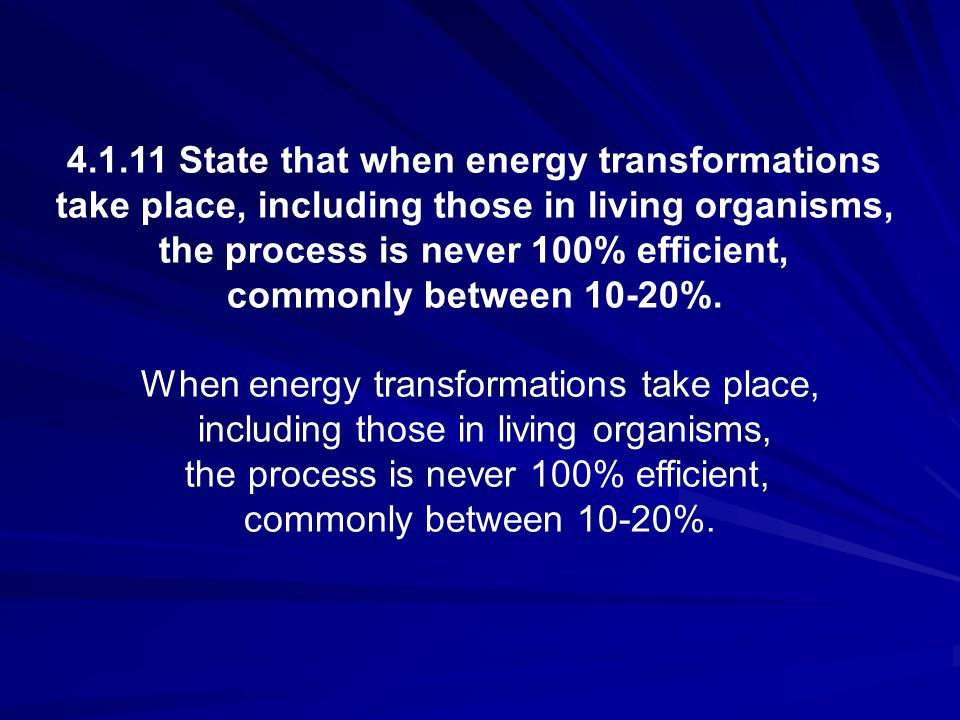 4.1.11 State that when energy transformations