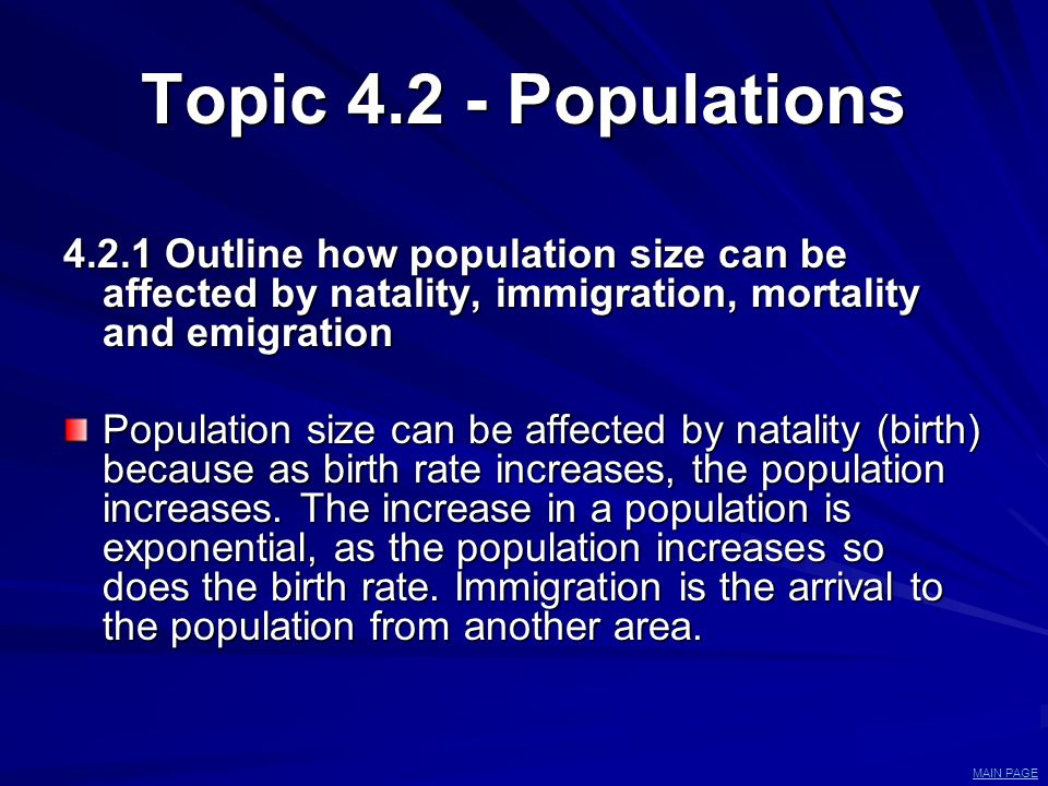 Topic 4.2 - Populations 4.2.1 Outline how population size can be affected by natality, immigration, mortality and emigration.