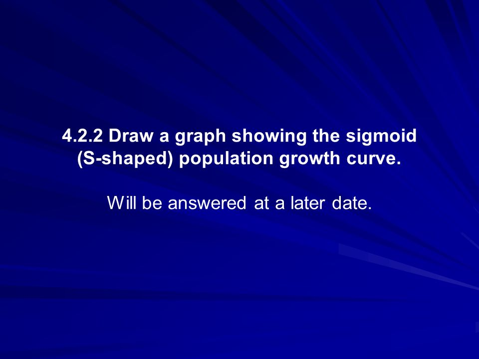 4.2.2 Draw a graph showing the sigmoid