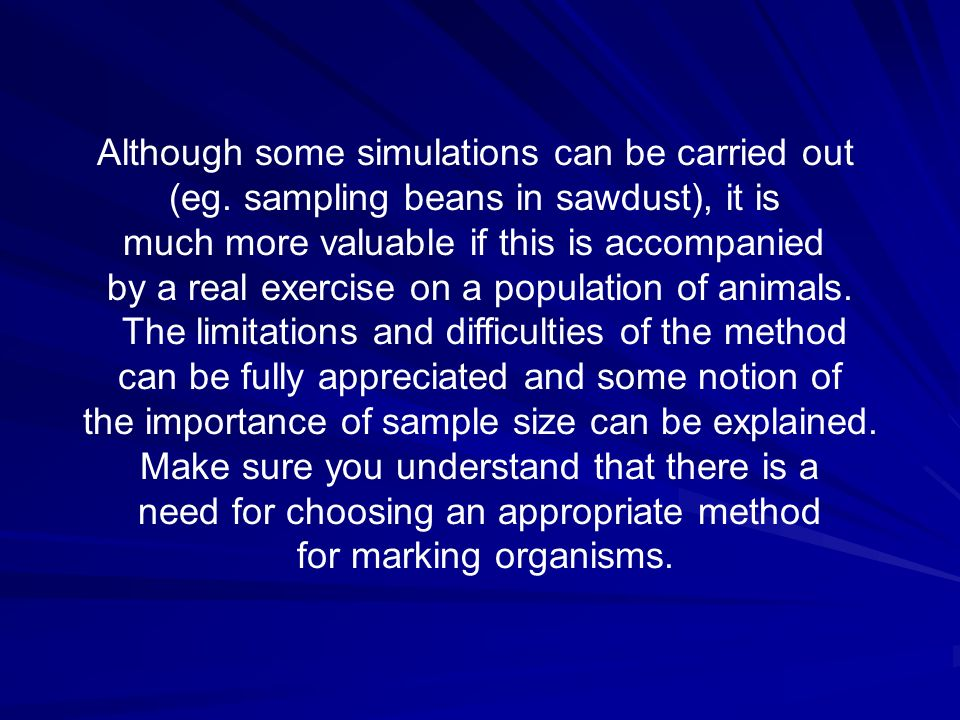 Although some simulations can be carried out