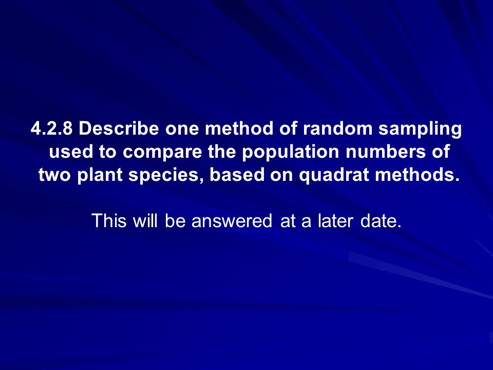 4.2.8 Describe one method of random sampling