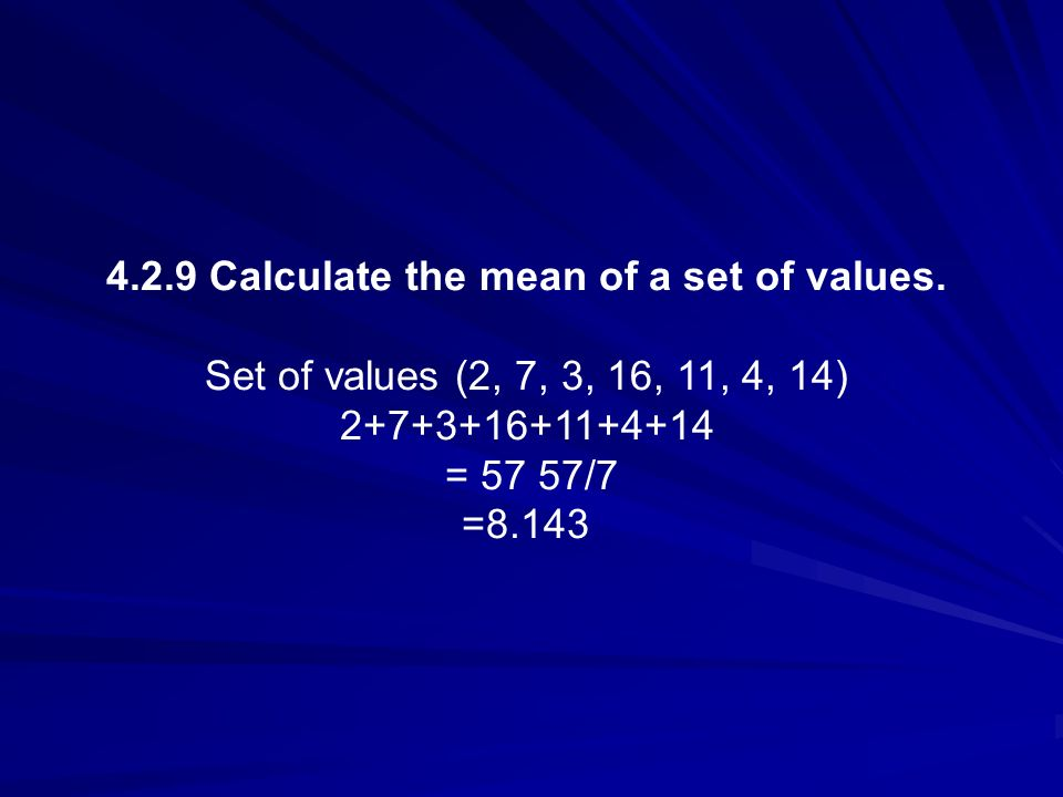 4.2.9 Calculate the mean of a set of values.