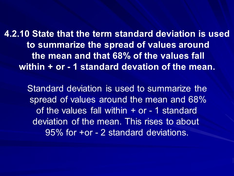4.2.10 State that the term standard deviation is used