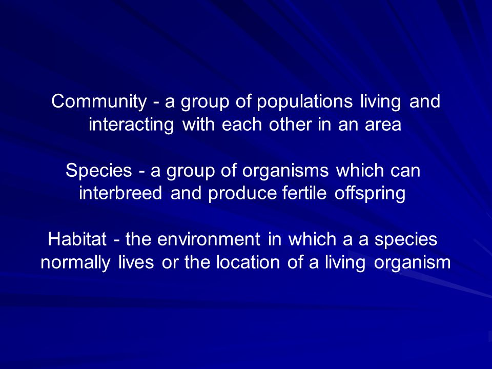 Community - a group of populations living and