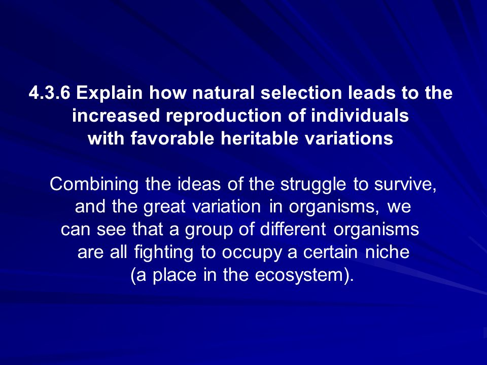 4.3.6 Explain how natural selection leads to the
