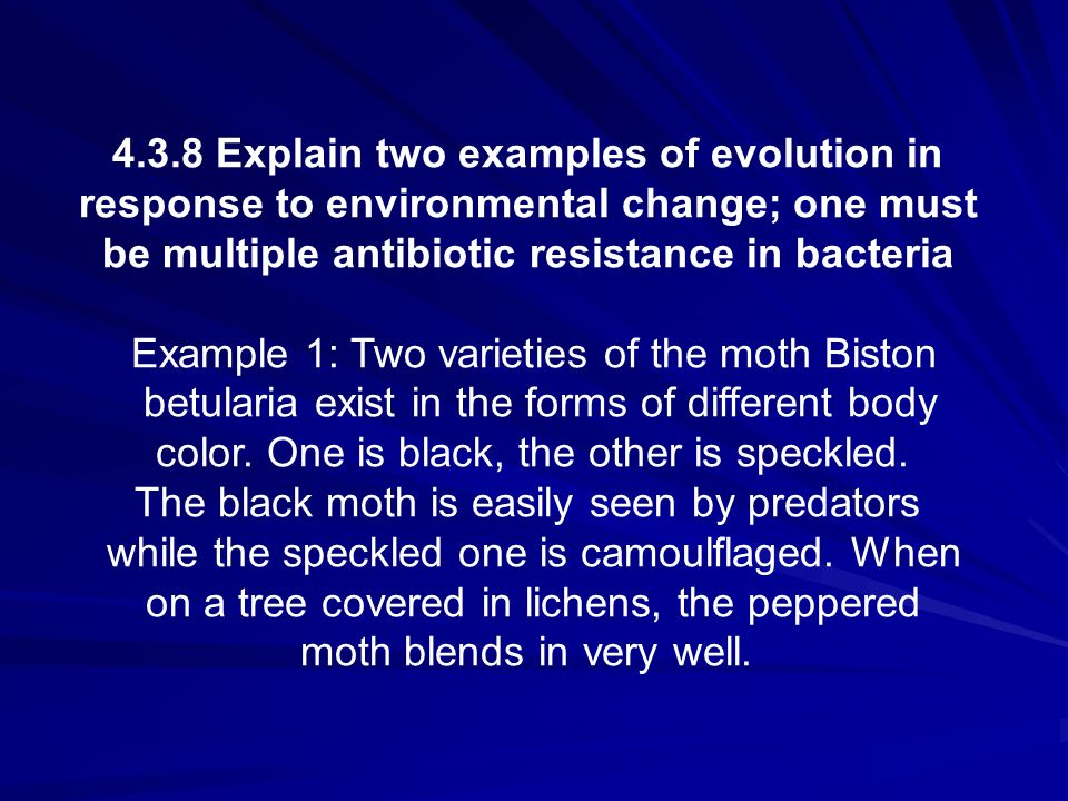 4.3.8 Explain two examples of evolution in